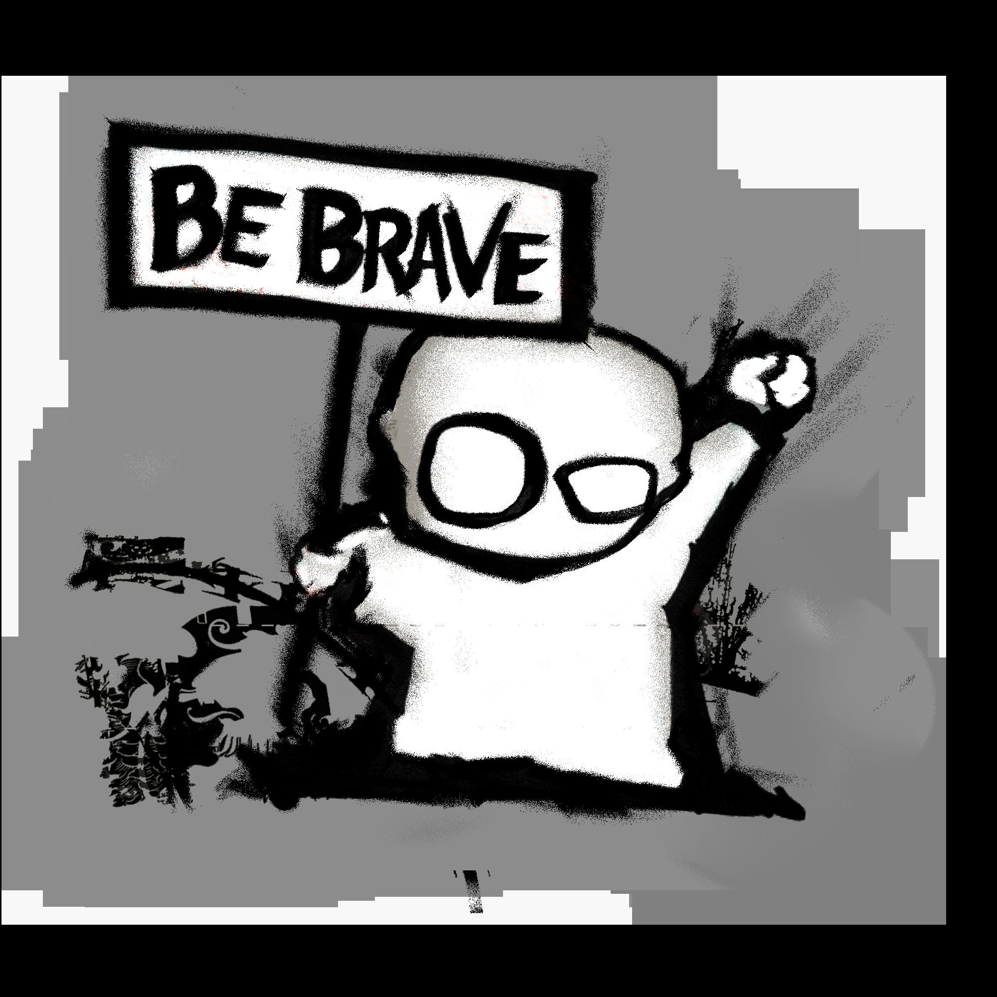 Thaddeus Says Be Brave!