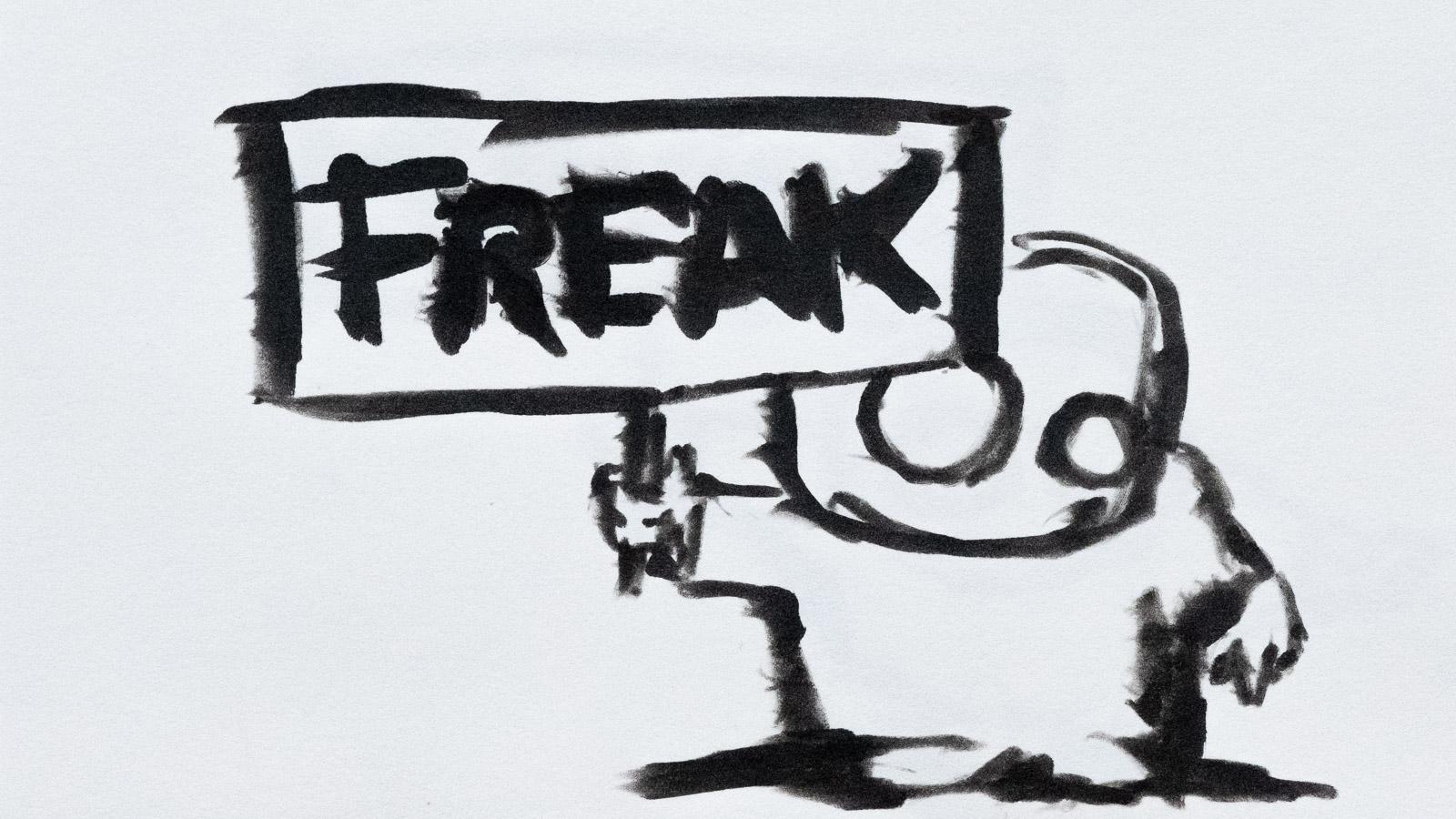 Thaddeus Says —Freak!